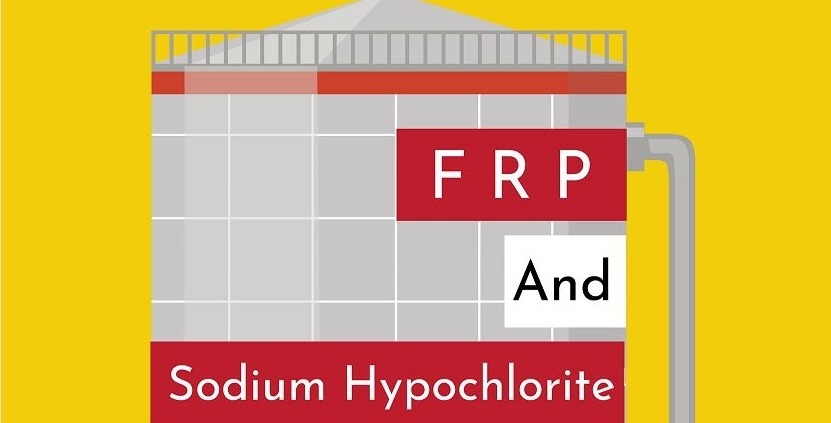 FRP and Sodium Hypochlorite
